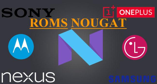 ROMs con android 7 NOUGAT
