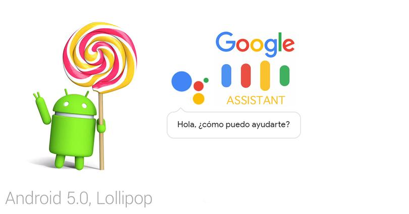 Google Assistant compatible con smartphones Android 5.0 Lollipop