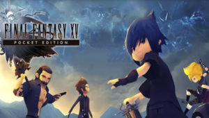Final Fantasy XV Pocket Edition llega a Android e iOS