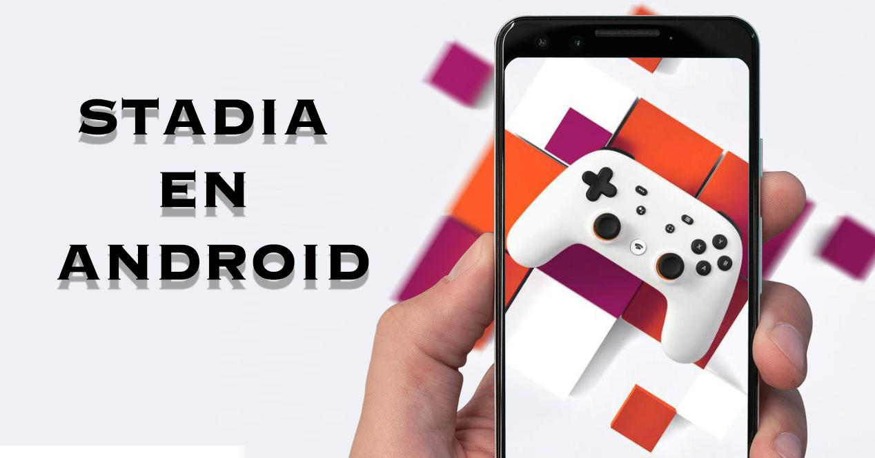STADIA EN ANDROID