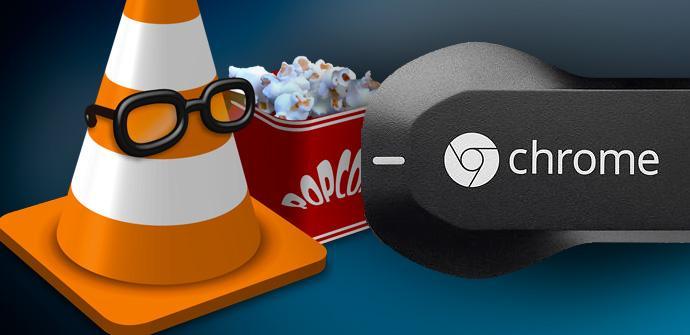 VLC tendrá soporte de Chromecast.