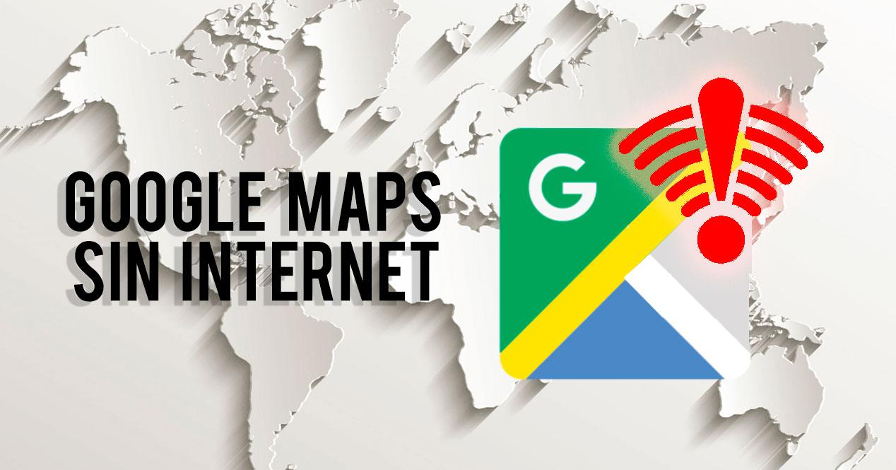Google Maps sin Internet